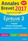 Annales Brevet 2017 Français, histoire et géographie, enseignement moral et civique 3e