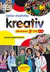 Kreativ allemand cycle 4 / 5e LV2 - Cahier d'activités - éd. 2016