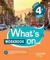 What's on... anglais cycle 4 / 4e - Workbook - éd. 2017
