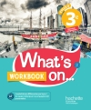 What's on... anglais cycle 4 / 3e - Workbook - éd. 2017