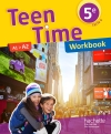 Teen Time anglais cycle 4 / 5e - Workbook - éd. 2017