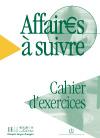 Affaires à suivre - Cahier d'exercices