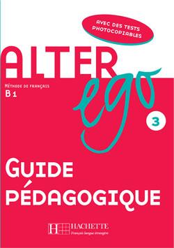 Alter Ego 3 - Guide pédagogique