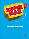 Super Max 1 - Cahier d'activités