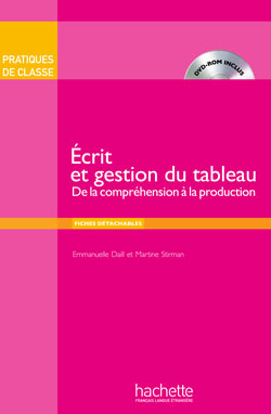 Pratiques de classe : Ecrit et enjeux du tableau (Livre + DVD-ROM)