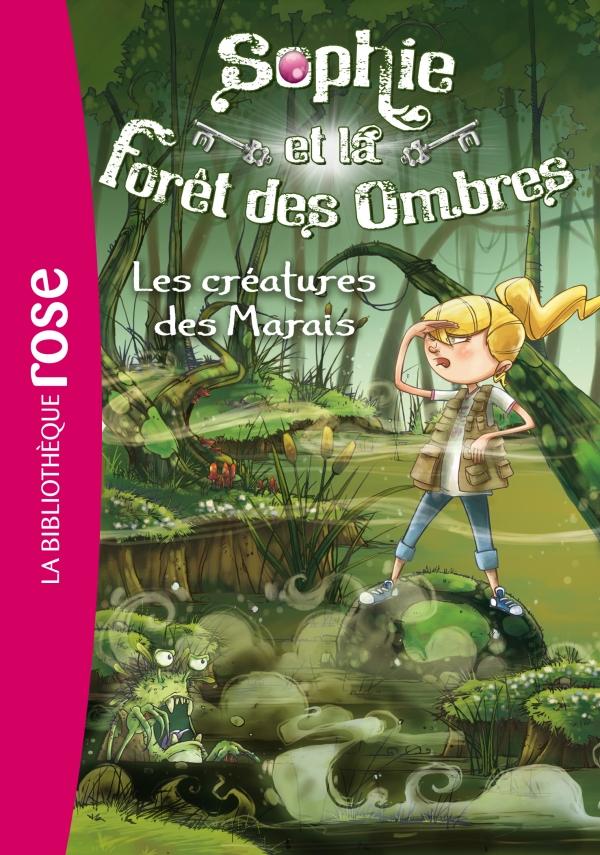 Sophie et la Forêt des Ombres 02 - Les créatures des Marais