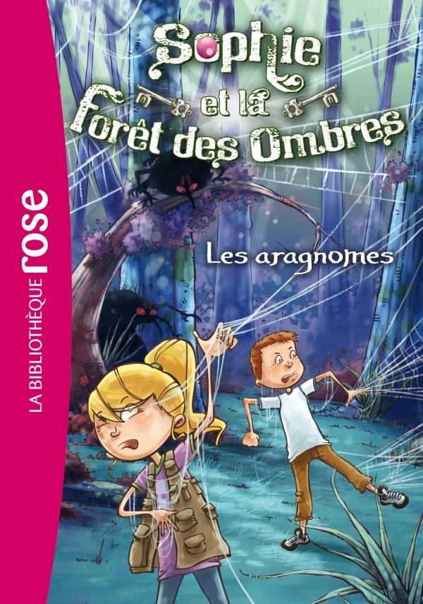 Sophie et la Forêt des Ombres 03 - Les aragnomes
