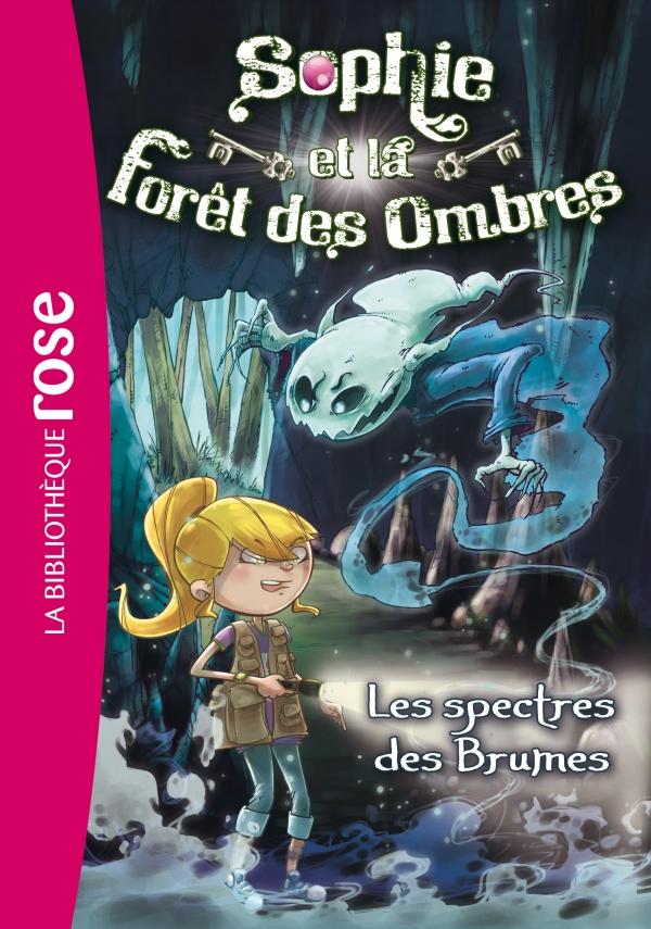Sophie et la Forêt des Ombres 04 - Les spectres des Brumes