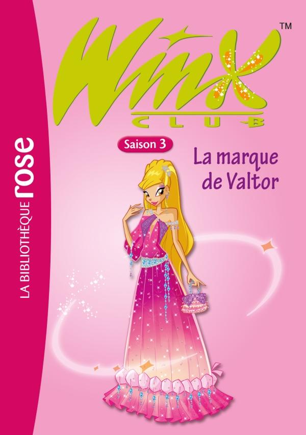 Winx Club 17 - La marque de Valtor