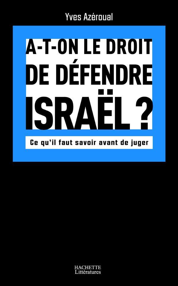 A-t-on le droit de défendre Israël