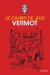 Le cahier de jeux du Vermot