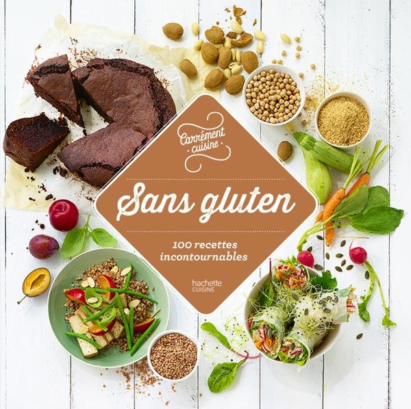 Sans gluten 100 recettes incontournables