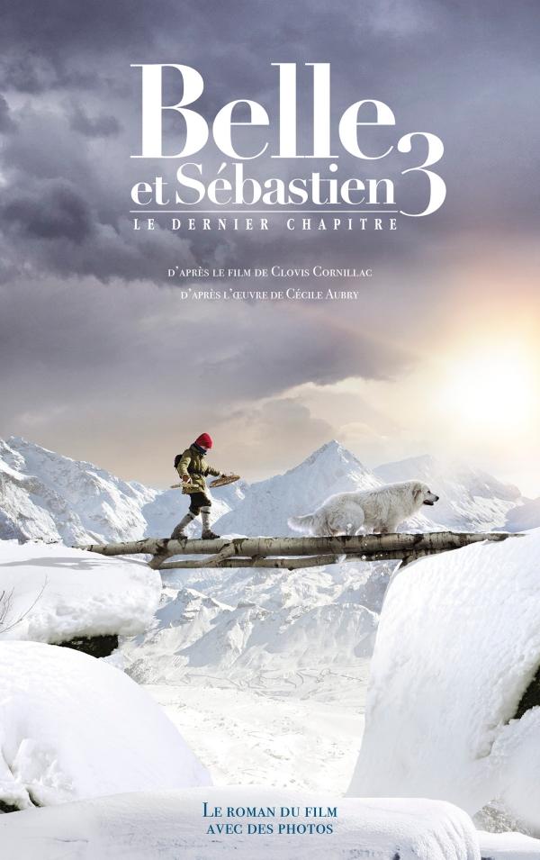 Belle et S?bastien - nov?lisation - Tome 3 - Le Dernier Chapitre