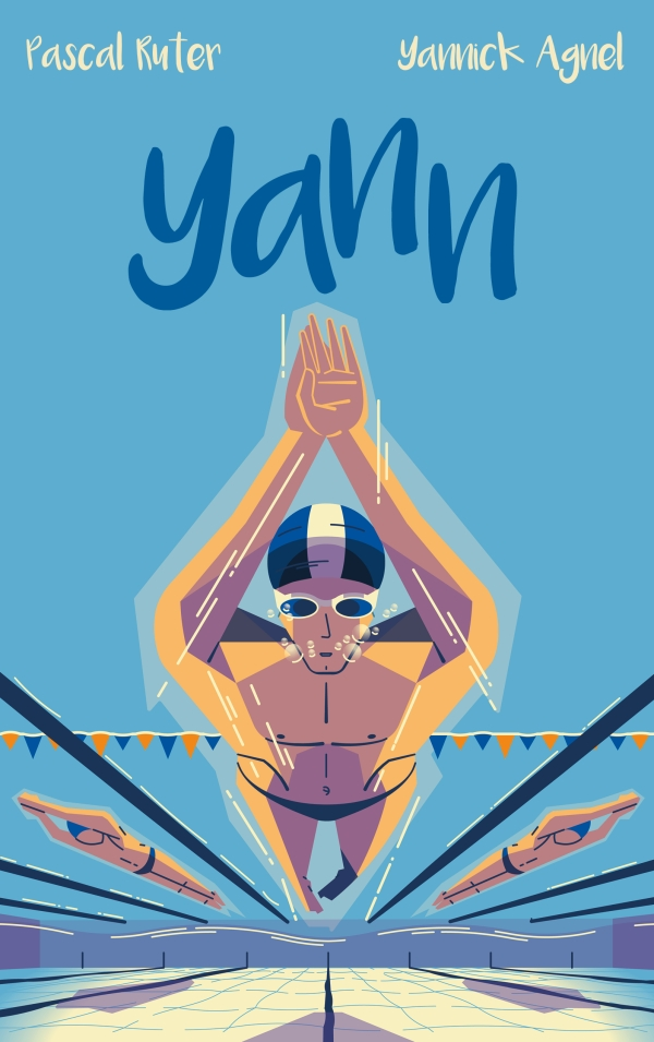 Yann - Le roman inspir? de l'adolescence du champion du monde de natation Yannick Agnel