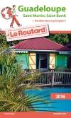 Guide voyage Guadeloupe, Saint-Martin, Saint-Barth 2016