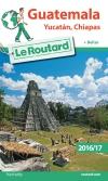 Guide voyage Guatemala, Yucatán, Chiapas 2016/17