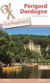 Guide voyage Périgord-Dordogne (Nouvelle-Aquitaine) 2018
