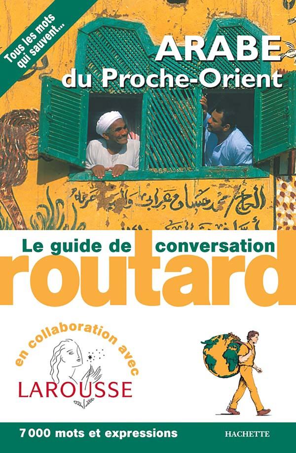 Arabe du Proche-Orient le guide de conversation Routard