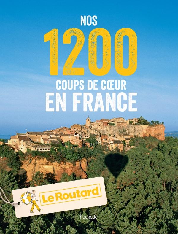 Nos 1200 coups de coeur en France