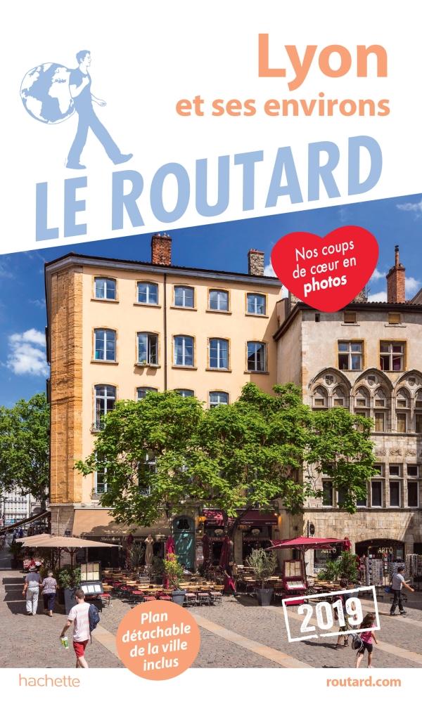Guide du Routard Lyon et ses environs 2019