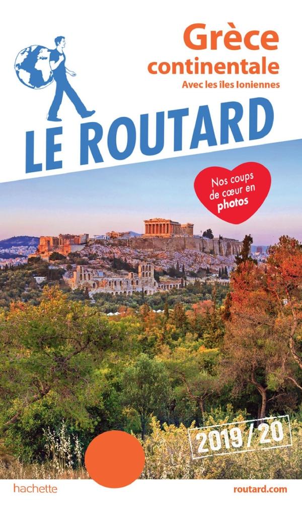 Guide du Routard Gr?ce continentale 2019/20