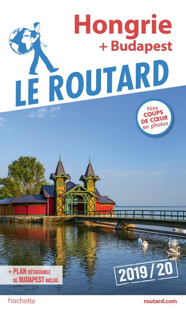 Guide du Routard Budapest, Hongrie 2019/20