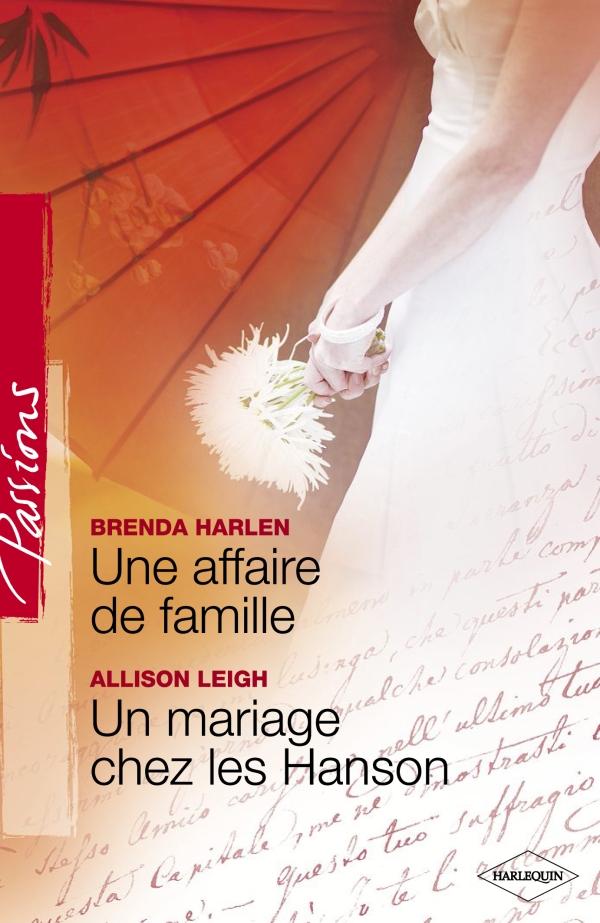 Une affaire de famille - Un mariage chez les Hanson (Harlequin Passions)