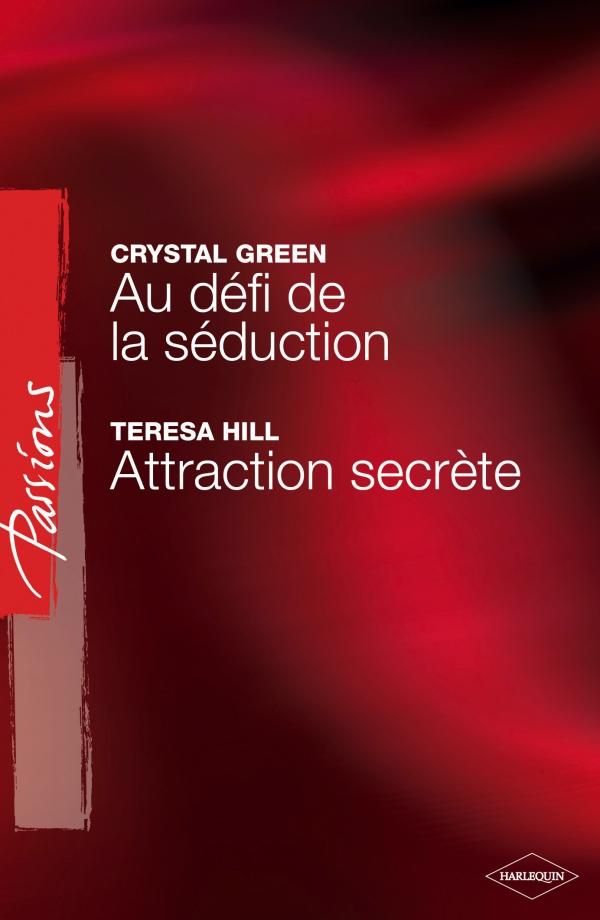 Au défi de la séduction - Attraction secrète (Harlequin Passions)
