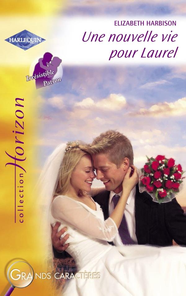Une nouvelle vie pour Laurel (Harlequin Horizon)