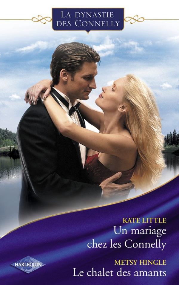 Un mariage chez les Connelly - Le chalet des amants (Saga Les Connelly vol.3)