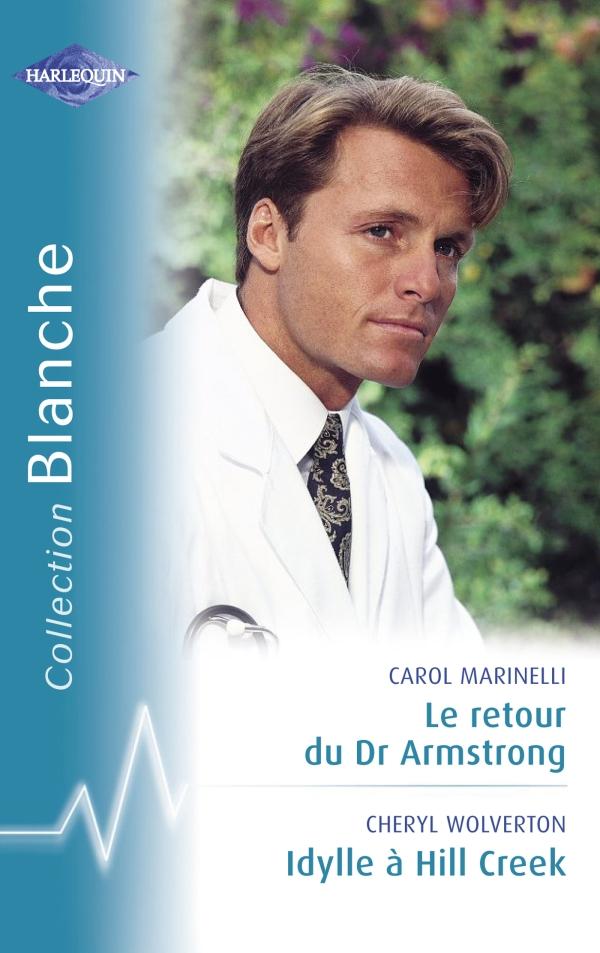 Le retour du Dr Armstrong - Idylle à Hill Creek (Harlequin Blanche)