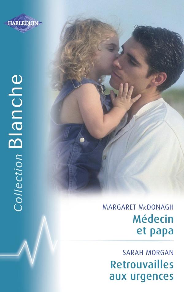 Médecin et papa - Retrouvailles aux urgences (Harlequin Blanche)