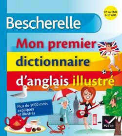 Bescherelle - Mon premier dictionnaire d'anglais illustr�