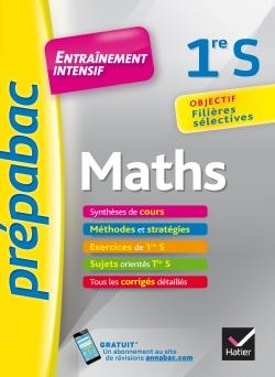 Maths 1re S - Pr�pabac Entra�nement intensif
