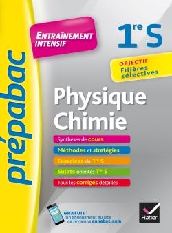 Physique-Chimie 1re S - Pr�pabac Entra�nement intensif
