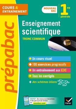 Enseignement scientifique 1re (tronc commun) - Pr�pabac Cours & entra�nement