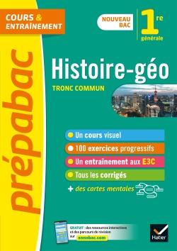 Histoire-G�ographie 1re (tronc commun) - Pr�pabac Cours & entra�nement