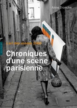 L'art des années 1960, chroniques d'une scène parisienne