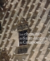 Les chemins de Saint-Jacques de Compostelle