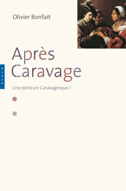 Aprs Caravage : Une peinture caravagesque ?