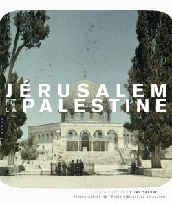 Jérusalem et la Palestine, Photographies de l'Ecole Biblique de Jérusalem