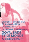 Le Dernier Carnaval Goya, Sade et le monde à l'envers
