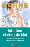 Intuition et Etats du moi : L'analyse transactionnelle, de l'intuition à l'évidence