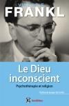 Le Dieu inconscient : Psychothérapie et religion - Préface de Georges-Elia Sarfati