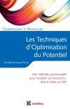 Comprendre et pratiquer les Techniques d'Optimisation de Potentiel : Une méthode personnalisée pour mobiliser ses ressources et rester au TOP
