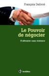 Le pouvoir de négocier : S'affronter sans violence