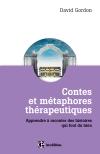 Contes et métaphores thérapeutiques : Apprendre à raconter des histoires qui font du bien