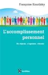 L'accomplissement personnel : Se réjouir, s'apaiser, réussir