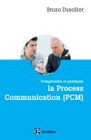 Comprendre et pratiquer la Process Communication (PCM) : Connaissance de soi, management et coaching