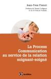 La Process Comnunication au service de la relation soignant-soigné : Les clés pour développer des relations confiantes et savoir le dire